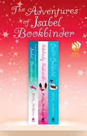 The Adventures of Isabel Bookbinder: A Collection - The Glamorous (Double) Life of Isabel Bookbinder, Fabulously Fashionable, and Confetti Confidential ebook by Holly McQueen