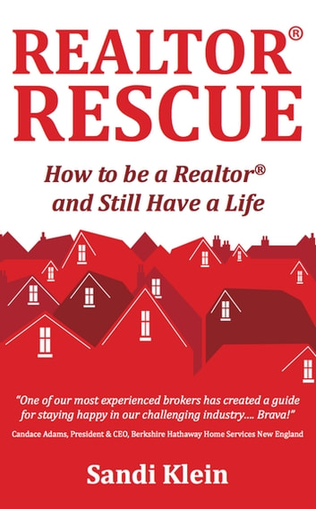 Realtor Rescue - How to be a Realtor and Still Have a Life ebook by Sandi Klein