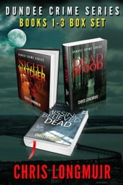 Dundee Crime Series: Books 1 - 3 Box Set ebook by Chris Longmuir