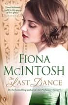 The Last Dance ebook by Fiona McIntosh