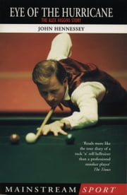 Alex Higgins: Snooker Legend - Eye of the Hurricane ebook by J Hennessey