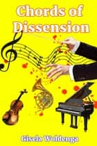 Chords of Dissension ebook by Gisela Woldenga