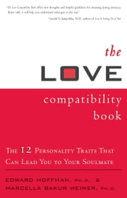 The Love Compatibility Book ebook by Edward Hoffman,Marcella Bakur Weiner