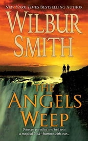 The Angels Weep ebook by Wilbur Smith