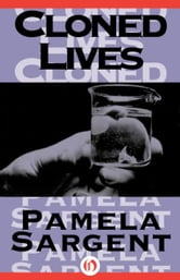Cloned Lives ebook by Pamela Sargent