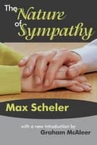 The Nature of Sympathy ebook by Max Scheler
