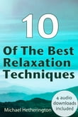 10 of The Best Relaxation Techniques