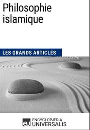 Philosophie islamique - Les Grands Articles d'Universalis ebook by Encyclopaedia Universalis