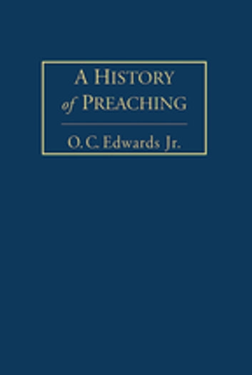 A History of Preaching Volume 1 ebook by O.C. Edwards, Jr.