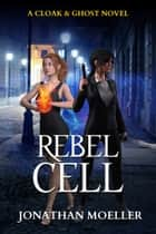 Cloak & Ghost: Rebel Cell ebook by