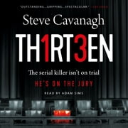 Thirteen - The Serial Killer Isn't on Trial. He's on the Jury. audiobook by Steve Cavanagh