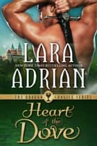 Heart of the Dove ebook by Lara Adrian