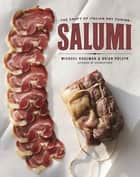 Salumi: The Craft of Italian Dry Curing ebook by Michael Ruhlman, Brian Polcyn