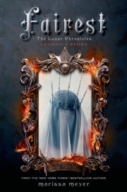 Fairest - The Lunar Chronicles: Levana's Story ebook by Kobo.Web.Store.Products.Fields.ContributorFieldViewModel