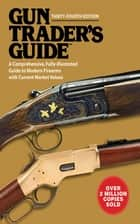 Gun Trader?s Guide, Thirty-Fourth Edition ebook by Stephen D. Carpenteri