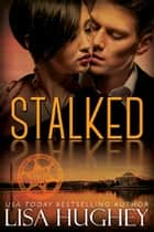 Stalked ebook by Lisa Hughey