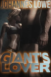 The Giant's Lover ebook by Johannes Lowe