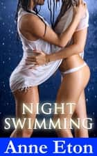Night Swimming ebook by Anne Eton