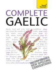 Complete Gaelic Beginner to Intermediate Course - Learn to read, write, speak and understand a new language with Teach Yourself ebook by Iain Taylor,Boyd Iain Taylor