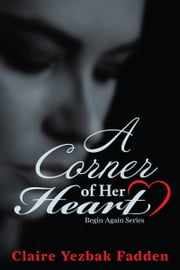 A Corner of Her Heart ebook by Claire Yezbak Fadden