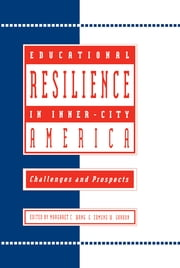 Educational Resilience in inner-city America - Challenges and Prospects ebook by