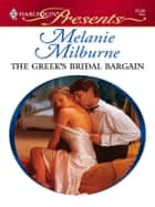 The Greek's Bridal Bargain ebook by Melanie Milburne