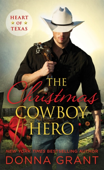 The Christmas Cowboy Hero ebook by Donna Grant