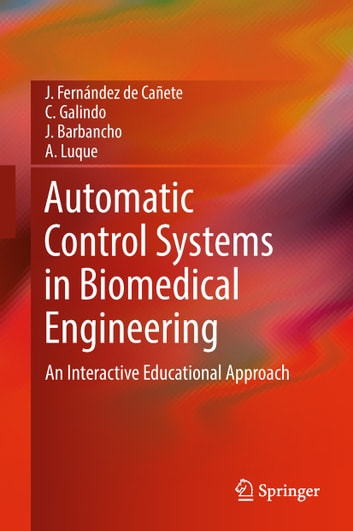 Automatic control systems in biomedical engineering ebook by j automatic control systems in biomedical engineering an interactive educational approach ebook by j fernndez fandeluxe Images