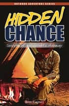 Hidden Chance - Secrets of the Hermit's Hideaway ebook by Ron Gamer