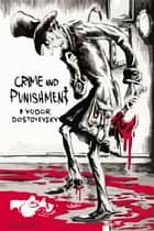 Crime and Punishment ebook by Fyodor Dostoevsky, Constance Garnett
