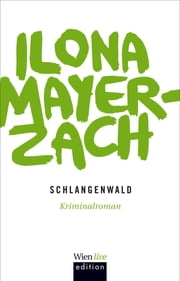 Schlangenwald ebook by Ilona Mayer-Zach