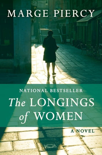The Longings of Women - A Novel eBook by Marge Piercy