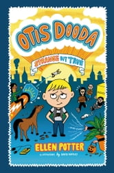 Otis Dooda - Strange but True ebook by Ellen Potter