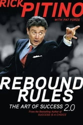 Rebound Rules - The Art of Success 2.0 ebook by Rick Pitino,Pat Forde