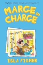 Marge in Charge ebook by Isla Fisher, Eglantine Ceulemans