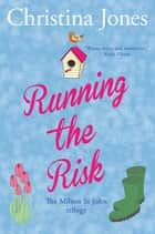 Running the Risk - The Milton St John Trilogy ebook by Christina Jones