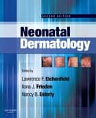 Neonatal Dermatology ebook by Lawrence F. Eichenfield,Ilona J. Frieden,Erin Mathes,Ilona J. Frieden,Nancy B. Esterly,Andrea Zaenglein