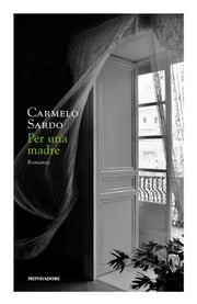 Per una madre ebook by Carmelo Sardo