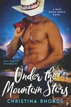 Under the Mountain Stars ebook by Christina Rhoads