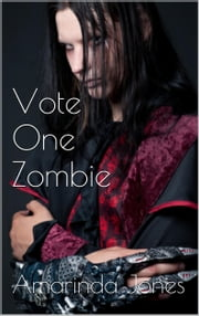 Vote One Zombie ebook by Amarinda Jones