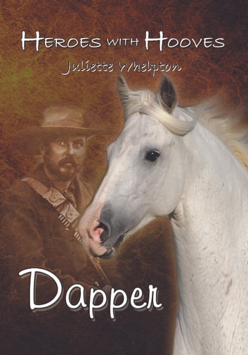Heroes with Hooves - Dapper ebook by Juliette Whelpton