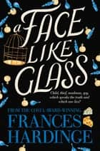 A Face Like Glass ebook by Frances Hardinge