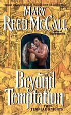 Beyond Temptation - The Templar Knights ebook by Mary Reed McCall