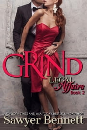 Grind: A Legal Affairs Story (Book #2 of Cal and Macy's Story) - Legal Affairs Cal and Macy's Story, #2 ebook by Sawyer Bennett