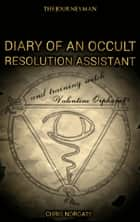 Diary Of An Occult Resolution Assistant ebook by Chris Norgate