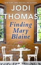 Finding Mary Blaine ebook by Jodi Thomas