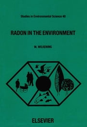 Radon in the Environment ebook by Wilkening, M.
