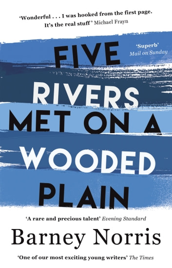 Five Rivers Met on a Wooded Plain ebook by Barney Norris