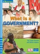 iOpener: What is a Government ebook by Logan Everett, Simon Adams