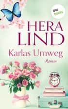 Karlas Umweg - Roman eBook by Hera Lind